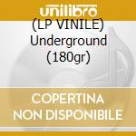 (LP VINILE) Underground (180gr) lp vinile