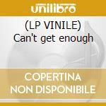 (LP VINILE) Can't get enough lp vinile di Barry White