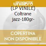 (LP VINILE) Coltrane jazz-180gr- lp vinile
