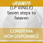 (LP VINILE) Seven steps to heaven lp vinile