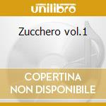 Zucchero vol.1 cd musicale