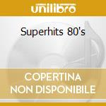 Superhits 80's cd musicale