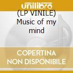 (LP VINILE) Music of my mind lp vinile