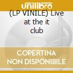 (LP VINILE) Live at the it club lp vinile