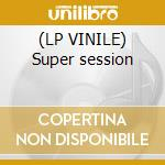 (LP VINILE) Super session lp vinile di Bloomfield-kooper