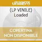 (LP VINILE) Loaded lp vinile