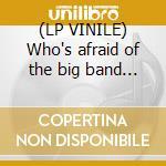 (LP VINILE) Who's afraid of the big band monk? lp vinile