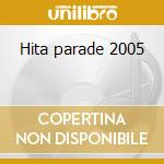 Hita parade 2005 cd musicale