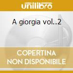 A giorgia vol..2 cd musicale