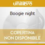 Boogie night cd musicale
