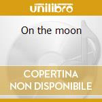 On the moon cd musicale