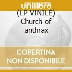 (LP VINILE) Church of anthrax lp vinile