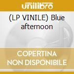 (LP VINILE) Blue afternoon lp vinile di Tim Buckley