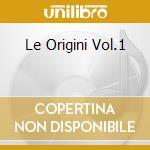 LE ORIGINI VOL.1 cd musicale di CASADEI SECONDO
