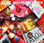DALLA POLVERE AL CIELO cd musicale di GANG