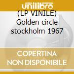 (LP VINILE) Golden circle stockholm 1967 lp vinile di Pink Floyd