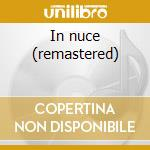 In nuce (remastered) cd musicale