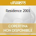 Residence 2001 cd musicale di Artisti Vari