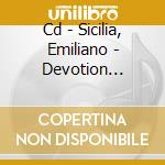CD - SICILIA, EMILIANO - DEVOTION MATERIALIZE cd musicale di Emiliano Sicilia