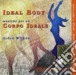 Wilken Arden - Ideal Body cd musicale di Arden Wilken