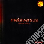 METAVERSUS'2005 LTD.ED. cd musicale di 24 GRANA(CD+DVD)