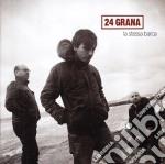 La stessa barca cd musicale di Grana 24