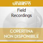 FIELD RECORDINGS cd musicale di CASAL NEAL