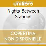 NIGHTS BETWEEN STATIONS cd musicale di CHRIS & CARLA