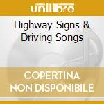 HIGHWAY SIGNS & DRIVING SONGS cd musicale di SAY ZUZU