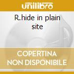 R.hide in plain site cd musicale