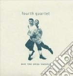 Fourth Quartet - How The Swiss Wrestle cd musicale di FOURTH QUARTET