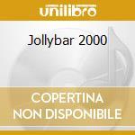 Jollybar 2000 cd musicale di Music Jolly