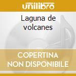 Laguna de volcanes cd musicale