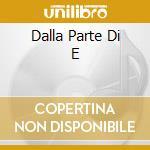 DALLA PARTE DI E cd musicale di CASTA DIVA
