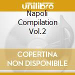 NAPOLI COMPILATION VOL.2 cd musicale di AA.VV.