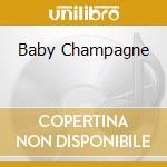 BABY CHAMPAGNE cd musicale di LA SPINA
