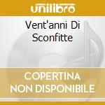 VENT'ANNI DI SCONFITTE cd musicale di IGNORANTI