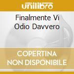 FINALMENTE VI ODIO DAVVERO cd musicale di SKRUIGNERS