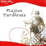 PIZZICA LA TARANTULA cd musicale di ARTISTI VARI