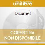 JACUME! cd musicale di ARBE GARBE