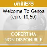 WELCOME TO GENOA   (EURO 10,50) cd musicale di KLASSE KRIMINALE