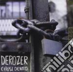 CHIUSI DENTRO cd musicale di DEROZER