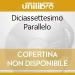 DICIASSETTESIMO PARALLELO cd musicale di IMPLOSIONE