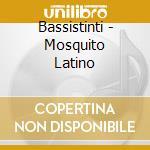 MOSQUITO LATINO cd musicale di BASSISTINTI