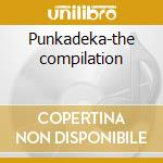 Punkadeka-the compilation cd musicale