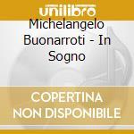 IN SOGNO cd musicale di MICHELANGELO BUONARR