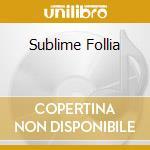 SUBLIME FOLLIA cd musicale di KARNEA