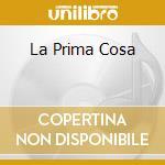 LA PRIMA COSA cd musicale di JE NE T'AIME PLUS