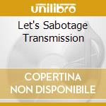LET'S SABOTAGE TRANSMISSION cd musicale di HORRIBLE NETWORK