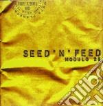 MODULO 25 cd musicale di SEED'N'FEED